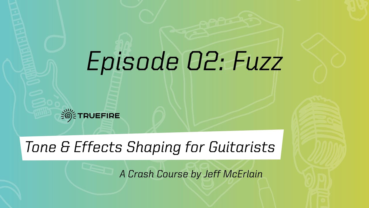 Tone & Effects Shaping for Guitarists 2